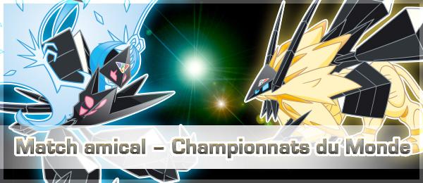 Nouvelle compétition Pokémon Ultra-Soleil et Ultra-Lune en ligne : Match amical – Championnats du Monde
